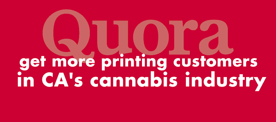 How do I get more printing customers in CA's cannabis industry?