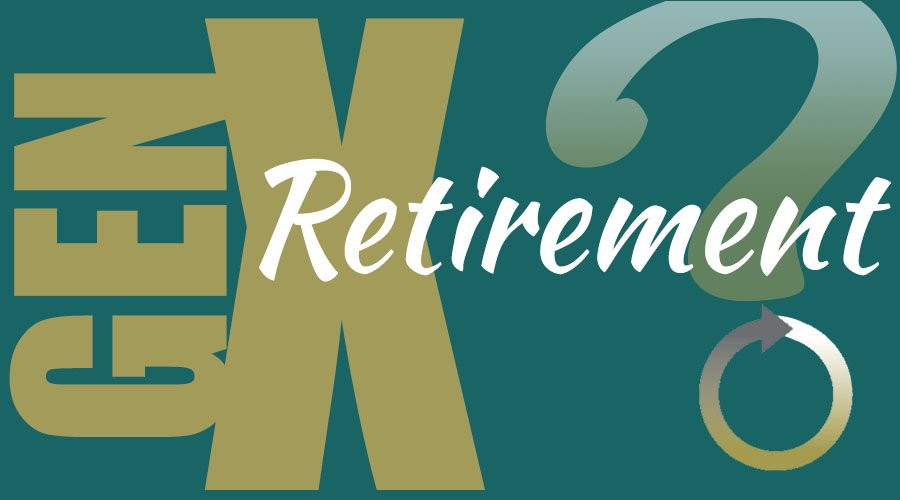 Will Gen X be the 1st to not retire?